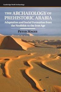 The Archaeology of Prehistoric Arabia