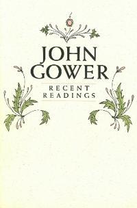 John Gower: Recent Readings