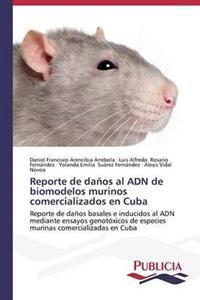 Reporte de Danos Al Adn de Biomodelos Murinos Comercializados En Cuba