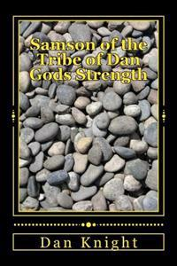 Samson of the Tribe of Dan Gods Strength: God Will Send Mercy After He Sends Correction