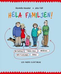 Hela familjen : om pappas förra frus brorsas nya flickväns barn och andra släktingar