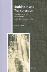 Buddhism and Transgression: The Appropriation of Buddhism in the Contemporary West