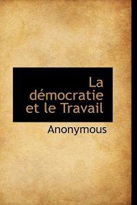 La D Mocratie Et Le Travail