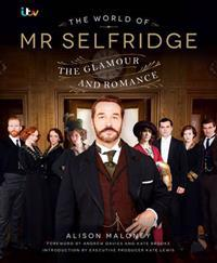 World of mr selfridge - the official companion to the hit itv series