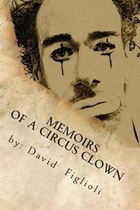 Memoirs of a Circus Clown: The Reality of the Dream