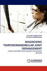 Diagnosing Temporomandibular Joint Derangement