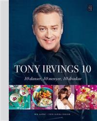 Tony Irvings 10 : 10 danser, 10 menyer, 10 drinkar