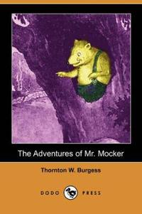 The Adventures of Mr. Mocker (Dodo Press)