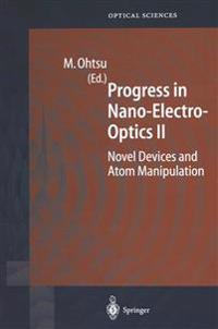 Progress in Nano-Electro-Optics II