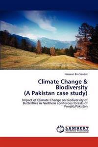 Climate Change & Biodiversity (a Pakistan Case Study)