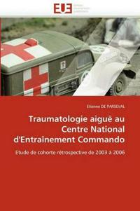 Traumatologie Aigue Au Centre National D''Entrainement Commando