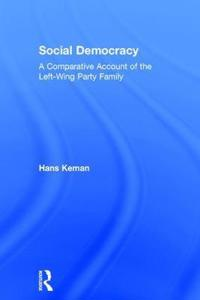 Social Democracy: A Comparative Account of the Left-Wing Party Family