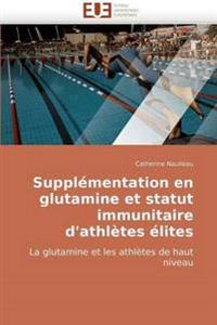 Supplementation En Glutamine Et Statut Immunitaire D''Athletes Elites