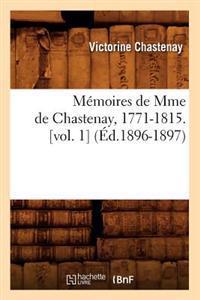 M�moires de Mme de Chastenay, 1771-1815. [vol. 1] (�d.1896-1897)