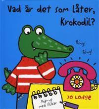 Vad är det som låter, Krokodil