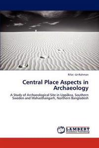 Central Place Aspects in Archaeology