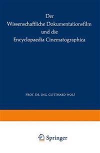Der Wissenschaftliche Dokumentationsfilm Und Die Encyclopaedia Cinematographica