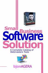 Small Business Software Solutions: A Complete Catalog of Webmasters Tools