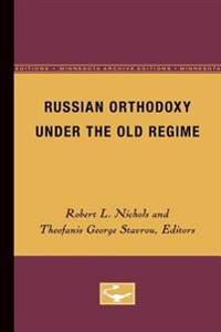 Russian Orthodoxy Under the Old Regime