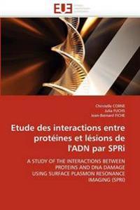 Etude Des Interactions Entre Proteines Et Lesions de L''Adn Par Spri
