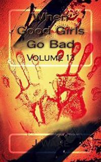 When Good Girls Go Bad