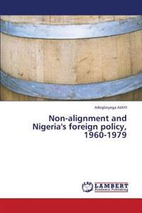 Non-Alignment and Nigeria's Foreign Policy, 1960-1979