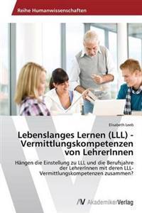 Lebenslanges Lernen (LLL) - Vermittlungskompetenzen Von Lehrerinnen