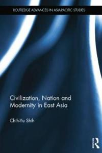 Civilization, Nation and Modernity in East Asia