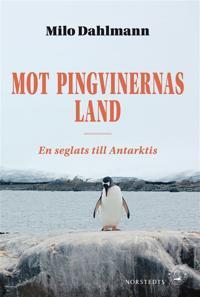Mot pingvinernas land - En seglats till Antarktis