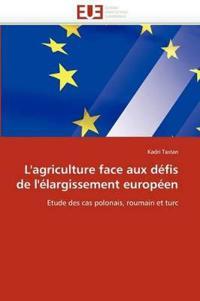 L''agriculture Face Aux D�fis de l''�largissement Europ�en