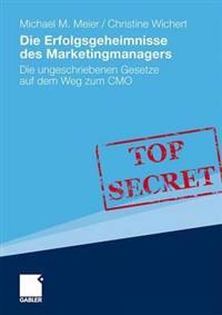Die Erfolgsgeheimnisse Des Marketingmanagers: Die Ungeschriebenen Gesetze Auf Dem Weg Zum Cmo