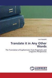 Translate It in Any Other Words