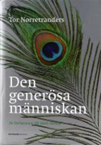 Den generösa människan : en naturhistoria om att göra sig omak för att få e