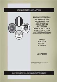 FM 4-02.7: Multiservice Tactics, Techniques, and Procedures for Health Service Support in a Chemical, Biological, Radiological, a