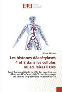 Les Histones Deacetylases 4 Et 8 Dans Les Cellules Musculaires Lisses