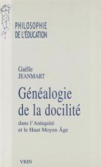 Genealogie de La Docilite Dans L'Antiquite Et Le Haut Moyen Age