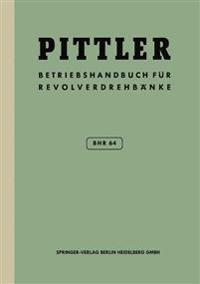 Betriebs-Handbuch Bhr 64 F�r Pittler-Revolverdrehb�nke