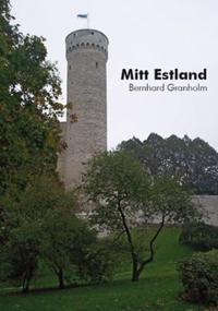 Mitt Estland : heligt krig mellan två världskrig