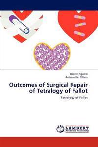 Outcomes of Surgical Repair of Tetralogy of Fallot