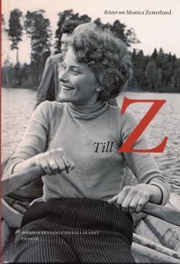 Till Z : röster om Monica Zetterlund