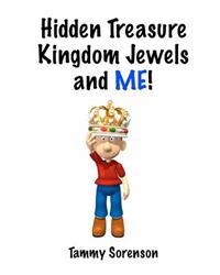 Hidden Treasure, Kingdom Jewels, and Me!