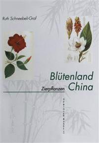 Blütenland China Botanische Berichte Und Bilder
