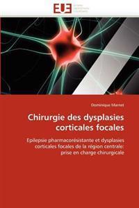 Chirurgie Des Dysplasies Corticales Focales