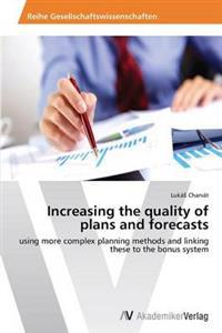 Increasing the Quality of Plans and Forecasts