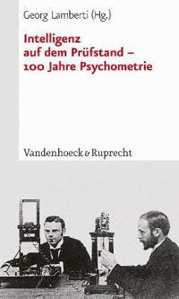 Intelligenz Auf Dem Prufstand - 100 Jahre Psychometrie