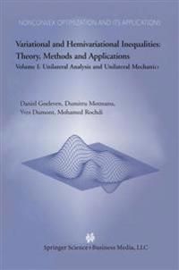 Variational and Hemivariational Inequalities Theory, Methods and Applications
