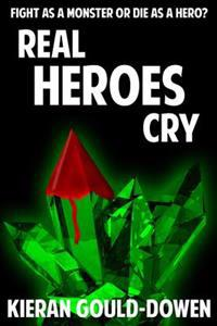 Real Heroes Cry