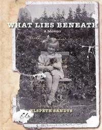 What lies beneath - a memoir