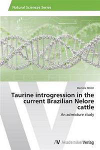 Taurine Introgression in the Current Brazilian Nelore Cattle