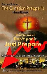 The Christian Prepper's Handbook - Second Edition